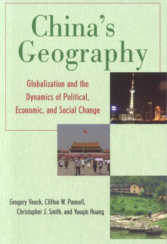 9780742554023: China's Geography: Globalization and the Dynamics of Political, Economic, and Social Change (Changing Regions in a Global Context: New Perspectives in Regional Geography Ser)