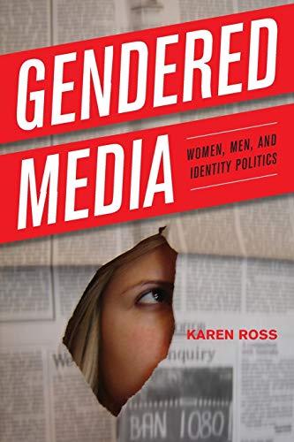 9780742554078: Gendered Media: Women, Men, and Identity Politics (Critical Media Studies: Institutions, Politics, and Culture)