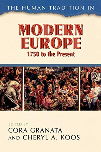 The Human Tradition in Modern Europe, 1750: Editor-Cora Granata; Editor-Cheryl