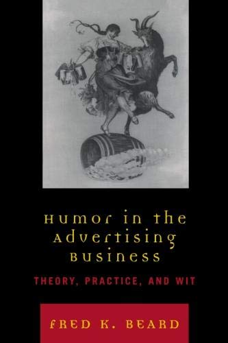 9780742554269: Humor in the Advertising Business: Theory, Practice, and Wit