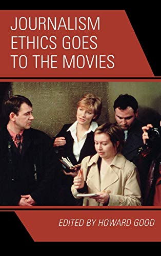 9780742554276: Journalism Ethics Goes to the Movies