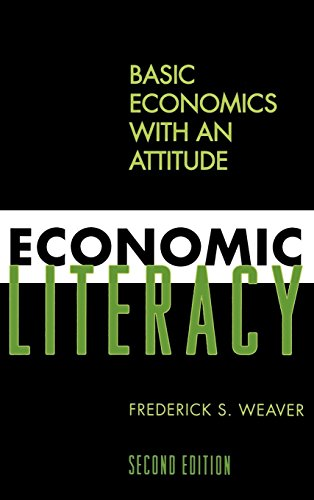 9780742554290: Economic Literacy: Basic Economics with an Attitude