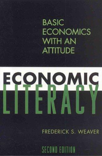 9780742554306: Economic Literacy: Basic Economics with an Attitude