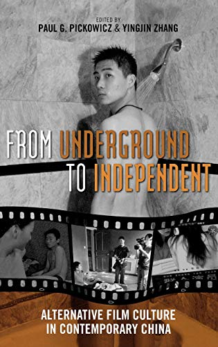 9780742554375: From Underground to Independent: Alternative Film Culture in Contemporary China (Asia/Pacific/Perspectives)