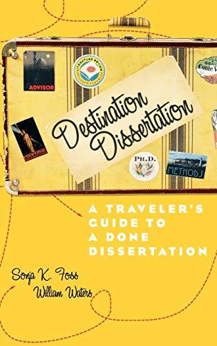 9780742554399: Destination Dissertation: A Traveler's Guide to a Done Dissertation