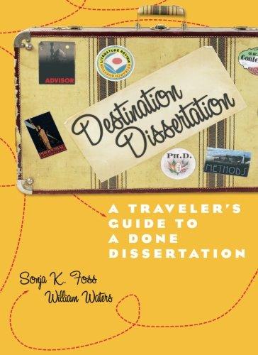 9780742554405: Destination Dissertation: A Traveler's Guide to a Done Dissertation