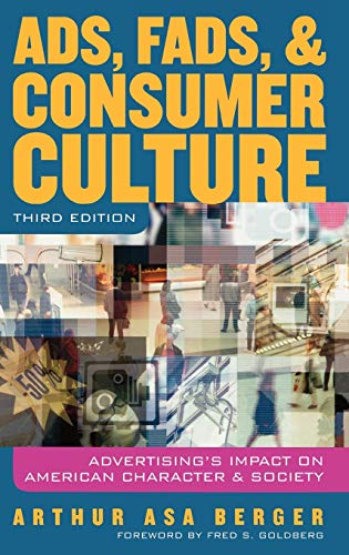 9780742554436: Ads, Fads and Consumer Culture: Advertising's Impact on American Character and Society