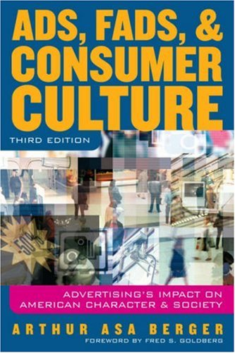 9780742554443: Ads, Fads and Consumer Culture: Advertising's Impact on American Character and Society