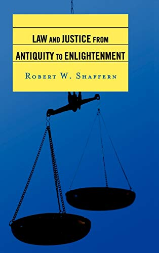 9780742554757: Law and Justice from Antiquity to Enlightenment