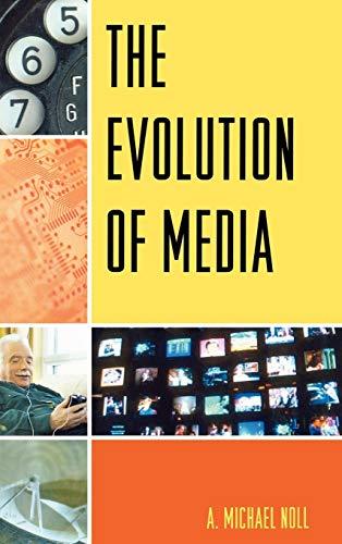9780742554818: The Evolution of Media