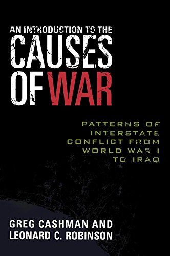 9780742555099: An Introduction to the Causes of War: Patterns of Interstate Conflict from World War I to Iraq