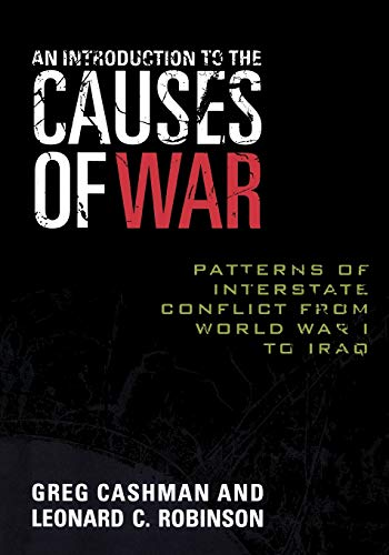 9780742555105: An Introduction to the Causes of War: Patterns of Interstate Conflict from World War I to Iraq