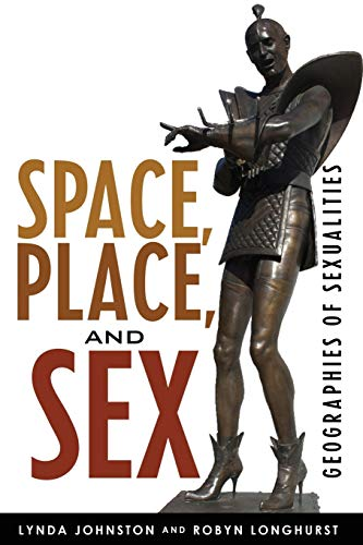 9780742555129: Space, Place, and Sex: Geographies of Sexualities (Why of Where)