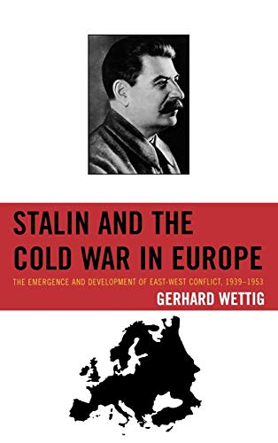 9780742555426: Stalin and the Cold War in Europe: The Emergence and Development of East-West Conflict, 1939?1953 (The Harvard Cold War Studies Book Series)
