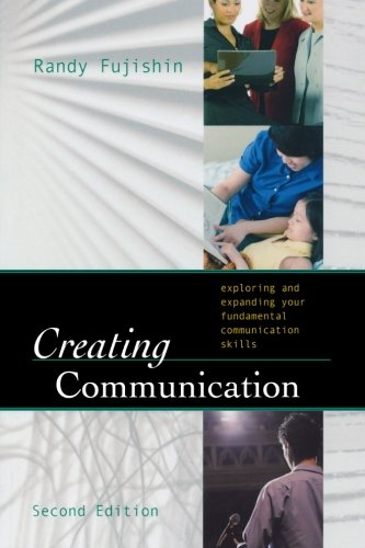 9780742555624: Creating Communication: Exploring and Expanding Your Fundamental Communication Skills, 2nd Edition