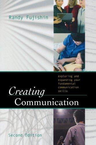 9780742555624: Creating Communication: Exploring and Expanding Your Fundamental Communication Skills