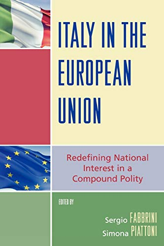 9780742555662: Italy in the European Union: Redefining National Interest in a Compound Polity