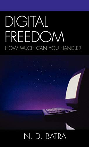 9780742555730: Digital Freedom: How Much Can You Handle?