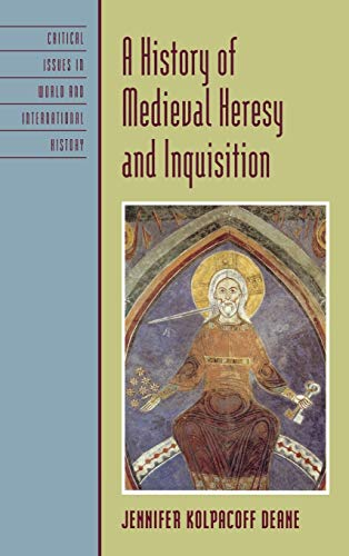 9780742555754: A History of Medieval Heresy and Inquisition (Critical Issues in World and International History)