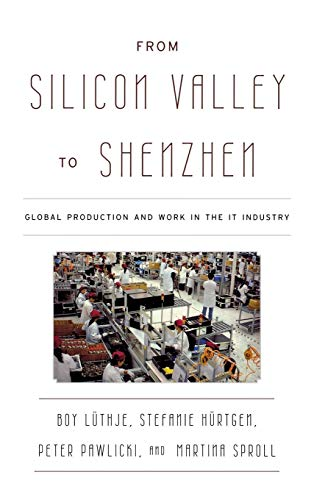 9780742555884: From Silicon Valley to Shenzhen: Global Production and Work in the IT Industry (Asia/Pacific/Perspectives)