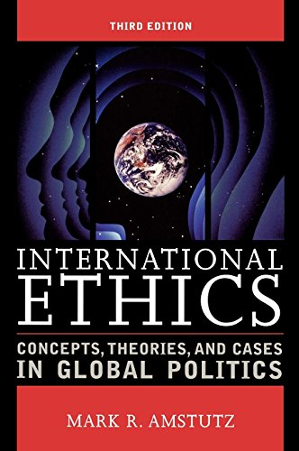 9780742556034: International Ethics: Concepts, Theories, and Cases in Global Politics