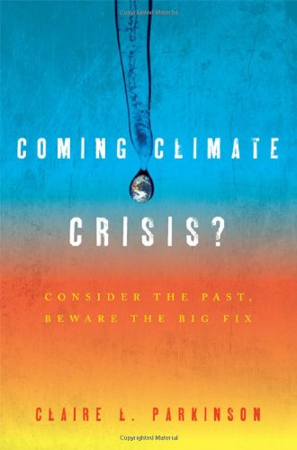 9780742556157: Coming Climate Crisis? Consider the Past, Beware the Big Fix