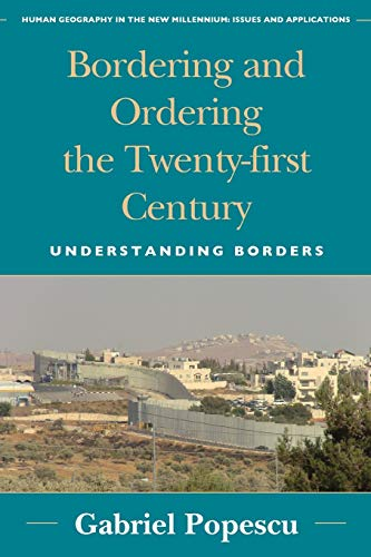 9780742556225: Bordering and Ordering the Twenty-first Century: Understanding Borders (Human Geography in the Twenty-First Century: Issues and Applications)