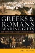 9780742556232: Greeks & Romans Bearing Gifts: How the Ancients Inspired the Founding Fathers