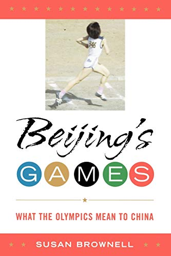Beijing's Games: What the Olympics Mean to China (Latin American Silhouettes): Brownell, Susan