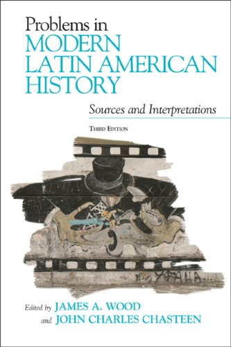 9780742556454: Problems in Modern Latin American History: Sources and Interpretations (Latin American Silhouettes)