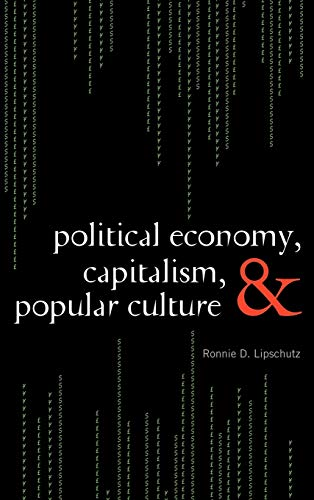 9780742556508: Political Economy, Capitalism, and Popular Culture