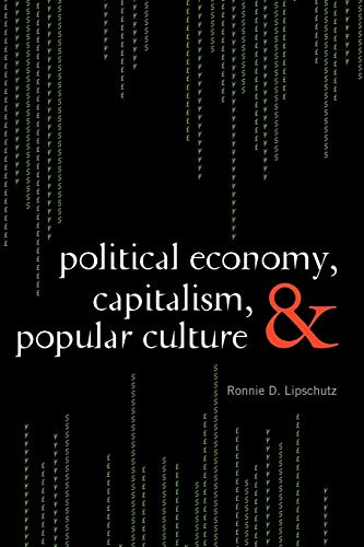 9780742556515: Political Economy, Capitalism, and Popular Culture