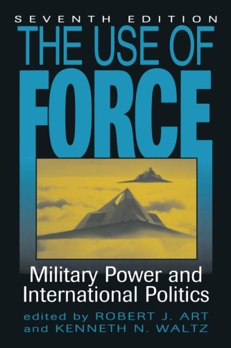 9780742556706: The Use of Force: Military Power and International Politics