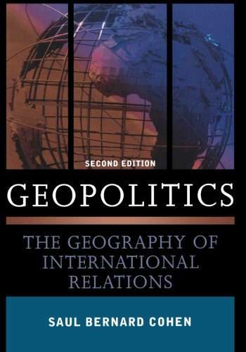 9780742556768: Geopolitics: The Geography of International Relations, Second Edition