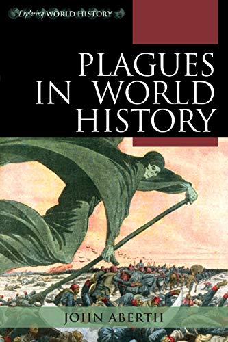 Plagues in World History: Aberth, John