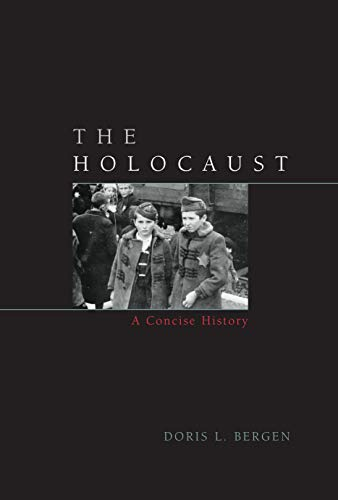 9780742557147: The Holocaust: A Concise History (Critical Issues in World and International History)