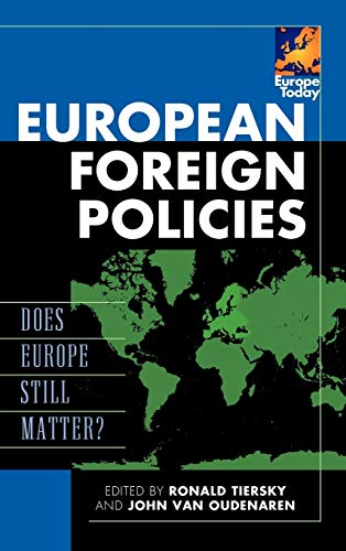 9780742557789: European Foreign Policies: Does Europe Still Matter? (Europe Today)