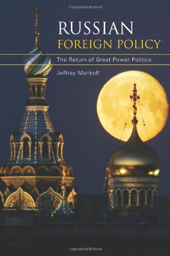 9780742557949: Russian Foreign Policy: The Return of Great Power Politics