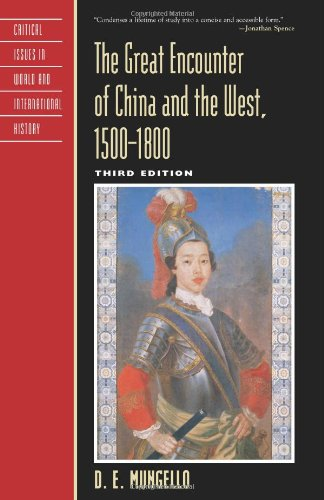 9780742557970: The Great Encounter of China and the West, 1500-1800 (Critical Issues in World and International History)