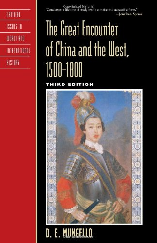 9780742557987: The Great Encounter of China and the West, 1500-1800 (Critical Issues in World and International History)
