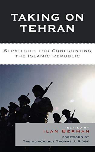 Taking on Tehran: Ilan Berman (editor),
