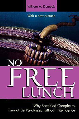 9780742558106: No Free Lunch: Why Specified Complexity Cannot Be Purchased without Intelligence