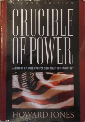 9780742558250: Crucible of Power: A History of American Foreign Relations from 1897