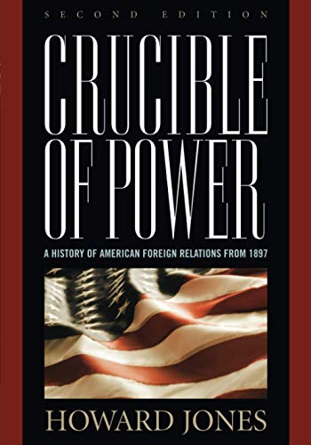 9780742558267: Crucible of Power: A History of American Foreign Relations from 1897