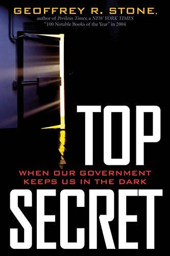 9780742558854: Top Secret: When Our Government Keeps Us in the Dark