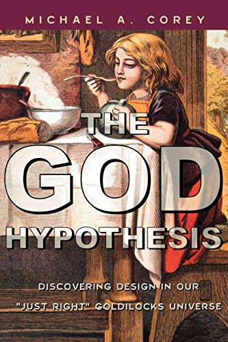 9780742558892: The God Hypothesis: Discovering Design in Our Just Right Goldilocks Universe