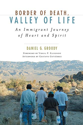 9780742558908: Border of Death, Valley of Life: An Immigrant Journey of Heart and Spirit (Celebrating Faith: Explorations in Latino Spirituality and Theology)