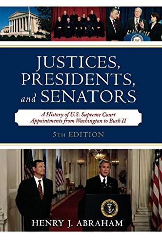 9780742558946: Justices, Presidents, and Senators: A History of the U.S. Supreme Court Appointments from Washington to Bush II