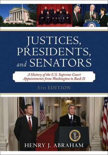 9780742558953: Justices, Presidents, and Senators: A History of the U.S. Supreme Court Appointments from Washington to Bush II