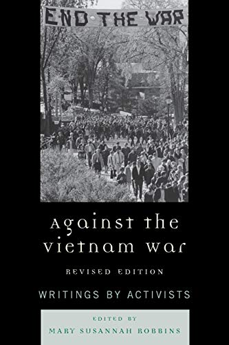Against the Vietnam War: Writings by Activists: Robbins, Mary Susannah